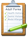 Adult Forms Health History Dental History Meds/Allergies